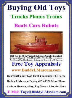 FREE TOY APPRAISALS  Buddy L Museum paying 50%-90% more than eBay, antique dealers, toy shows Old American Toys Vintage German Tin Cars Japan Tin Toy